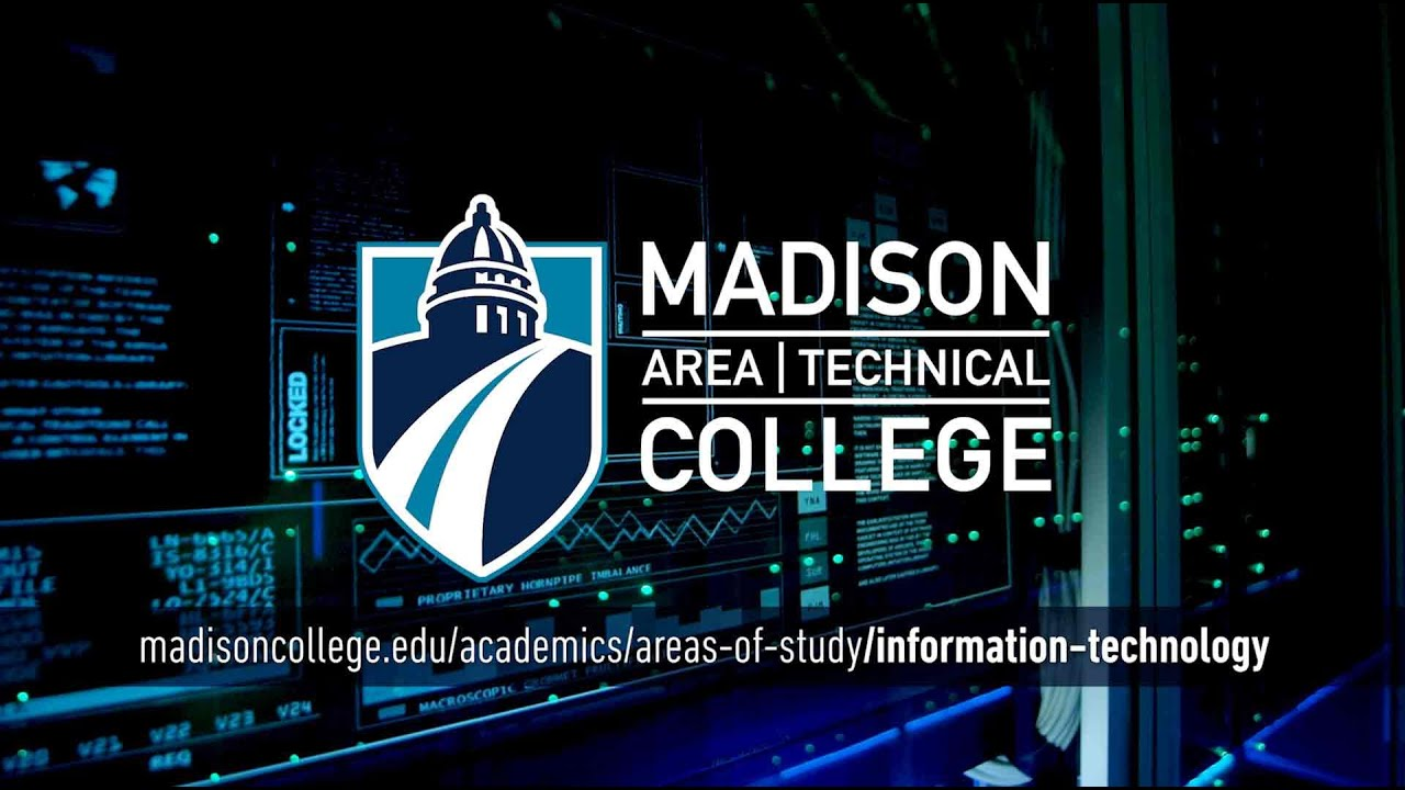 Madison College Areas of Study: Information Technology