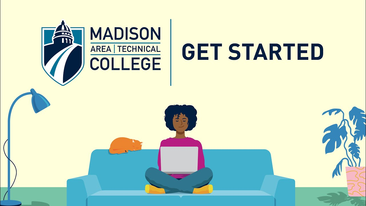 Get Started   Madison College