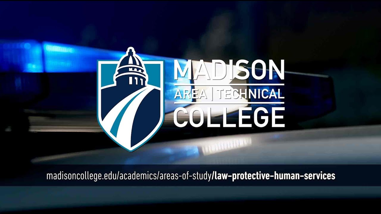 Madison College Areas of Study: Law, Protective and Human Services