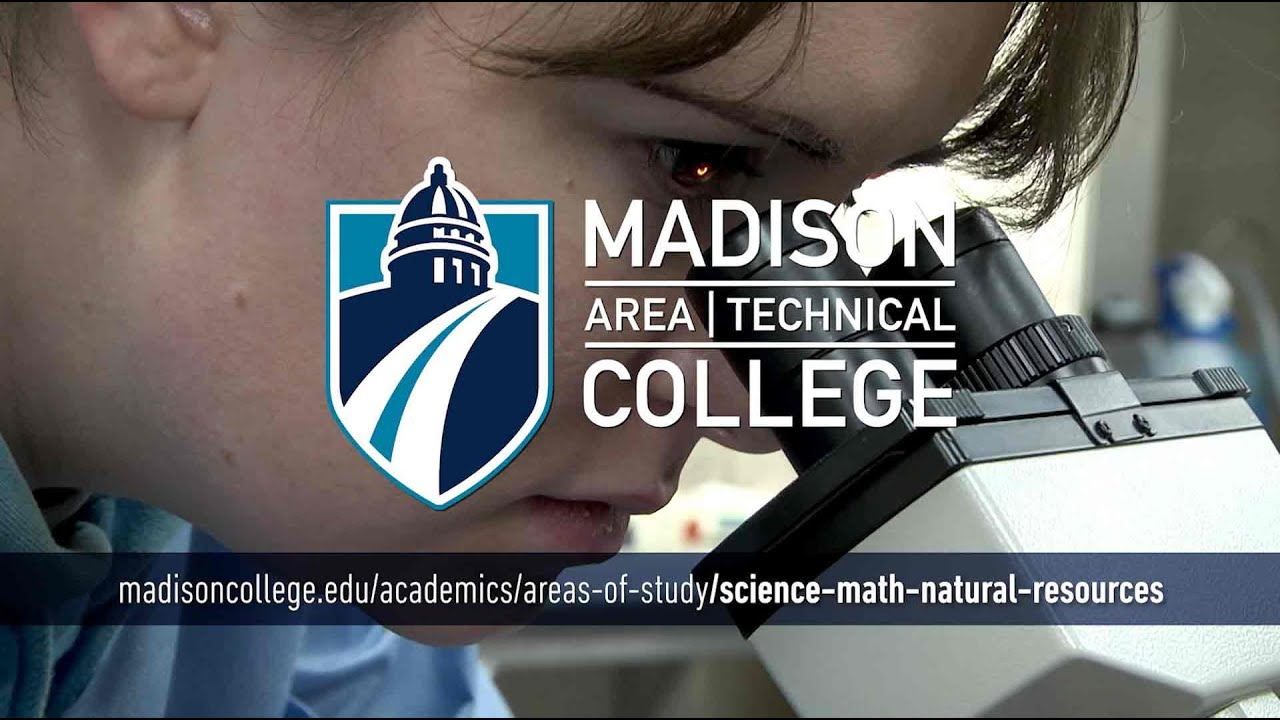 Madison College Areas of Study: Science, Math and Natural Resources
